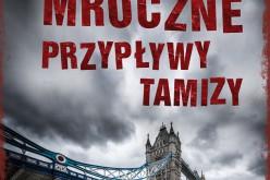 Mroczne przypływy Tamizy – czwarty literacki kryminał Sharon Bolton w serii AMBERA spod znaku Simona Becketta