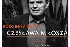 Rodzinny świat Czesława Miłosza