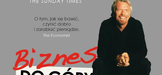"""Nowa książka Richarda Bransona """"Biznes do góry nogami wywrócony"""" już w sprzedaży!"""