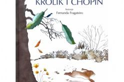 """""""Królik i Chopin""""  – nowość Wydawnictwa REA SJ"""