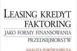 Leasing, kredyt, faktoring jako formy finansowania przedsiębiorstw