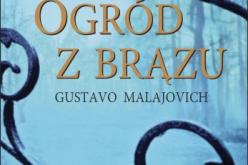 W marcu trafi do księgarń Gustavo Malajovich OGRÓD Z BRĄZU