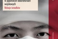 Jednostka 731. Okrutne eksperymenty w japońskich laboratoriach wojskowych  Relacje świadków