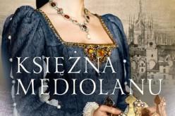 Fascynujące dzieje Izabeli Aragońskiej, matki królowej Bony. Nowa powieść Renaty Czarneckiej już w sprzedaży.