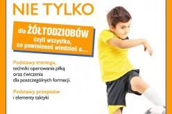 """""""Piłka nożna nie tylko dla żółtodziobów """" –  zdobądź zwycięskiego gola i rozwijaj podstawowe umiejętności piłkarskie"""