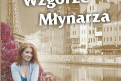 """Wydawnictwo Psychoskok prezentuje nadchodzącą premierę powieści  Krzysztofa Piotra Łabendy –  """"Wzgórze Młynarza"""""""