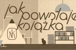 """""""Jak powstaje książka"""" – nowy cykl Wydawnictwa """"Nasza Księgarnia"""""""
