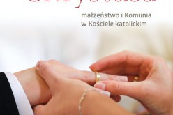 """O małżeństwie i Komunii w Kościele katolickim – nowość """"Pozostać w prawdzie Chrystusa"""