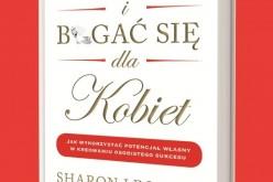 """""""Myśl i bogać się dla kobiet"""" kontynuacja metody 13 kroków Napoleona Hilla"""