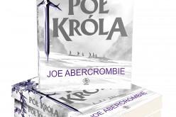"""Długo oczekiwane """"Poł króla"""" autorstwa Joego Abercrombiego trafiają do księgarń"""