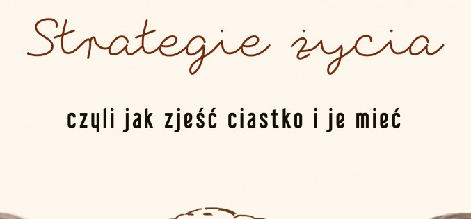 Nowość Wydawnictwa Poznańskiego – Strategie życia