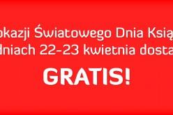 Z okazji Światowego Dnia Książki 22-23 kwietnia – dostawa gratis!