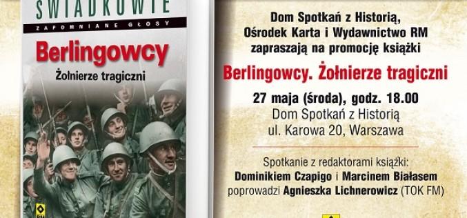 """""""Berlingowcy. Żołnierze tragiczni"""" – debata w Domu Spotkań z Historią"""