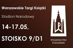Wydawnictwo Poznańskie zaprasza na swoje stoisko podczas Warszawskich Targów Książki