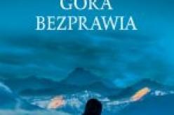GÓRA BEZPRAWIA – Nowa powieść niekwestionowanego mistrza gatunku thrillera prawniczego – Johna Grishama