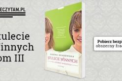 Stulecie Winnych – fascynująca saga rodziny z podwarszawskiego Brwinowa wydana nakładem Wydawnictwa Zwierciadło