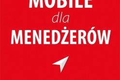 Mobile dla menedżerów – czyli jak tworzyć dobre produkty mobilne