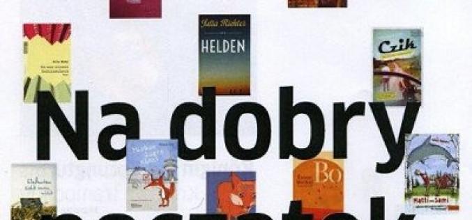 """""""Na dobry początek"""" – najnowsza niemieckojęzyczna literatura dla dzieci i młodzieży"""