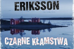 Czarne kłamstwa, czerwona krew – bestseller wielokrotnego laureata nagrody Szwedzkiej Akademii Literatury Kryminalnej