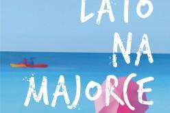 """""""Lato na Majorce"""" – pierwsza wydana po polsku książka Emmy Straub, która zachwyciła samą Elizabeth Gilbert!"""