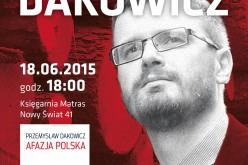 Zamknięte durne usta… Przemysław  Dakowicz w księgarni Matras