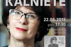Ja się wyłamałam, ty się wyłamałeś…  Spotkanie z Sandrą Kalniete