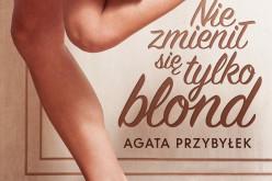 Nowość wydawnictwa Czwarta Strona: Nie zmienił się tylko blond
