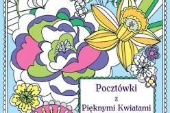 """""""Pocztówki z pięknymi kwiatami do pokolorowania i wysłania"""" – tylko w AMBERZE!"""