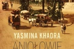 Yasmina Khadra – Aniołowie umierają od naszych ran