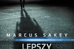 """""""Lepszy świat"""" Marcusa Sakeya od 11 sierpnia w księgarniach"""