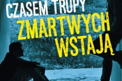 Wydawnictwo Świętego Wojciecha poleca film Czasem trupy zmartwychwstają