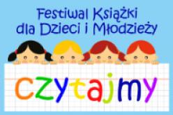 """II Festiwal Książki dla dzieci i Młodzieży """"Czytajmy"""" w ramach projektu Bibliomania"""
