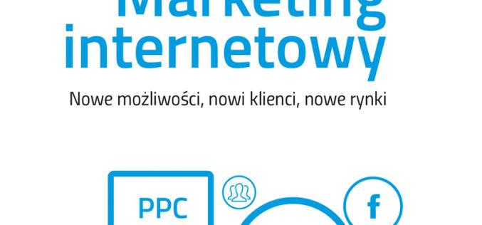 Marketing internetowy. Nowe możliwości, nowi klienci, nowe rynki