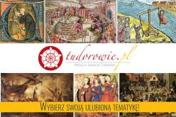 www.tudorowie.pl – Zapraszamy do świata Tudorów!