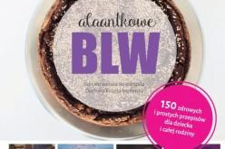 Już wkrótce ukaże się polska książka kucharska BLW napisana przez popularne blogerki