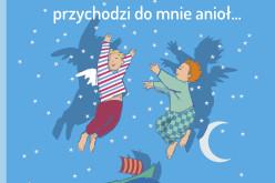 """Wydawnictwo Święty Wojciech poleca ,,Czasami przychodzi do mnie anioł…"""""""