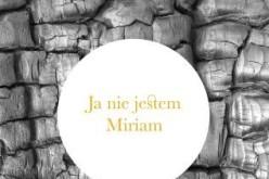 Ja nie jestem Miriam