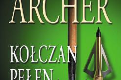 Kołczan pełen strzał Jeffreya Archera. Książka właśnie trafiła na rynek
