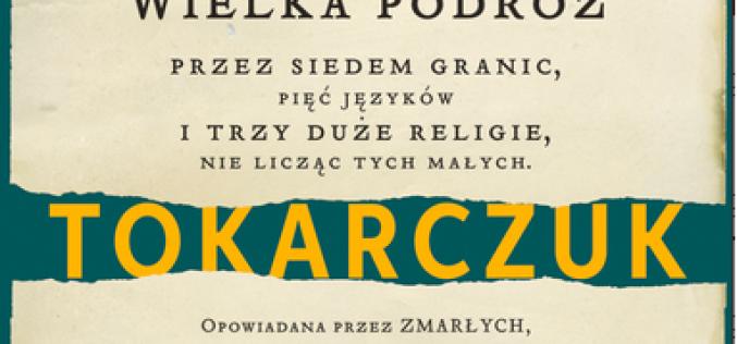 """""""Księgi Jakubowe"""" Olgi Tokarczuk – 100 tysięcy sprzedanych egzemplarzy"""