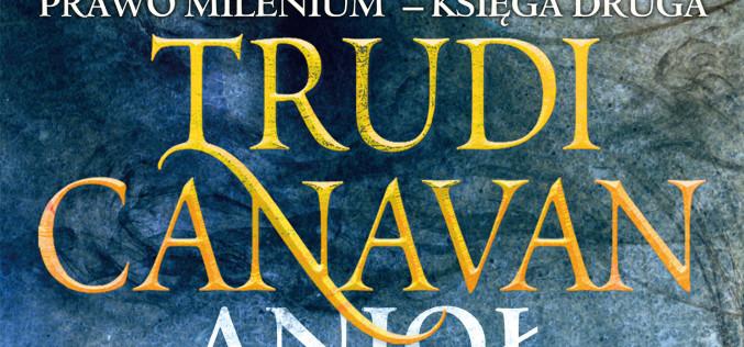 Nowa książka autorstwa Trudi Canavan trafi najpierw do polskich czytelników!