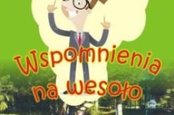 """Wspominając Krzysztofa Lewandowskiego Wydawnictwo Psychoskok poleca """"Wspomnienia na wesoło"""""""