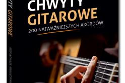 Chwyty gitarowe. 200 najważniejszych akordów