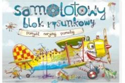 Samolotowy blok rysunkowy – Nowość Wydawnictwa Nasza Księgarnia