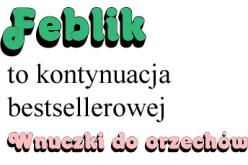 """Premiera """"Feblika"""" Małgorzaty Musierowicz już dzisiaj!"""