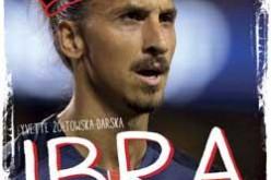 Pierwsza biografia Zlatana Ibrahimovicia dla dzieci – Ibra. Chłopak, który odnalazł własną drogę