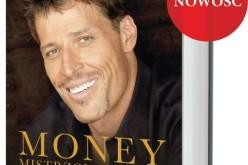 """Nowa książka Anthonego Robbinsa """"Money. Mistrzowska gra"""""""