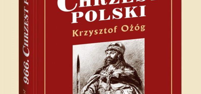 Wydawnictwo Biały Kruk przedstawia książkę roku – 966. Chrzest Polski