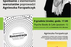 """Wydawnictwo Samo Sedno i księgarnia Psyche  zapraszają na spotkanie z Agnieszką Forzpańczyk, autorką książki """"Koncentracja"""""""