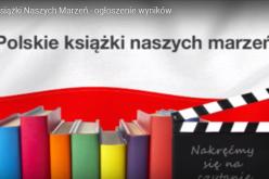 """Poznaliśmy zwycięzców konkursu """"Polskie Książki Naszych Marzeń"""""""