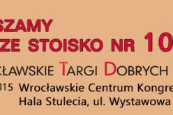 Serdecznie zapraszamy na stoisko nr 10 podczas Wrocławskich Targów Dobrych Książek w dniach 3-6 grudnia